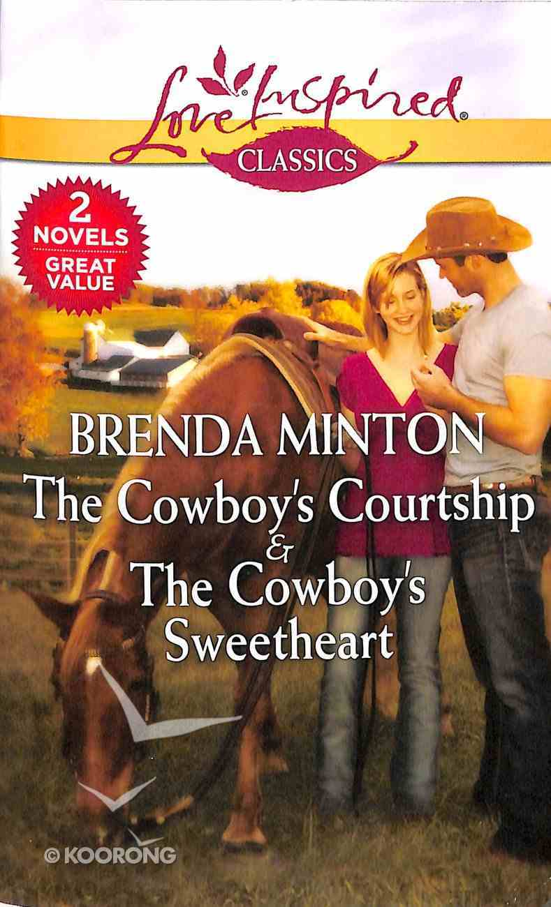 Cowboy's Courtship, the & Cowboy's Sweetheart, the (2 Books in 1) (Love Inspired Series Classic) Paperback