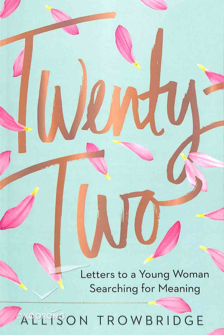 Twenty-Two: Letters to a Young Woman Searching For Meaning Hardback