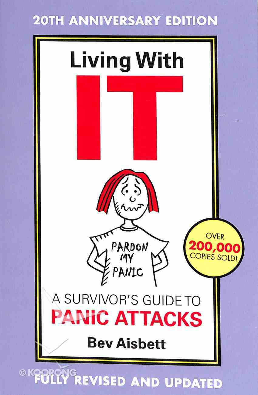 Living With It: A Survivor's Guide to Panic Attacks Paperback