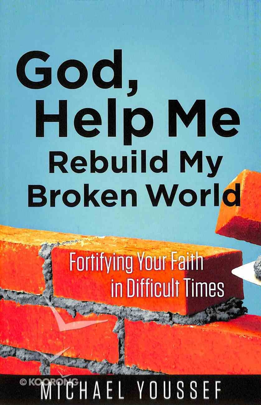 Nehemiah - God, Help Me Rebuild My Broken World (Leading The Way Through The Bible Series) Paperback
