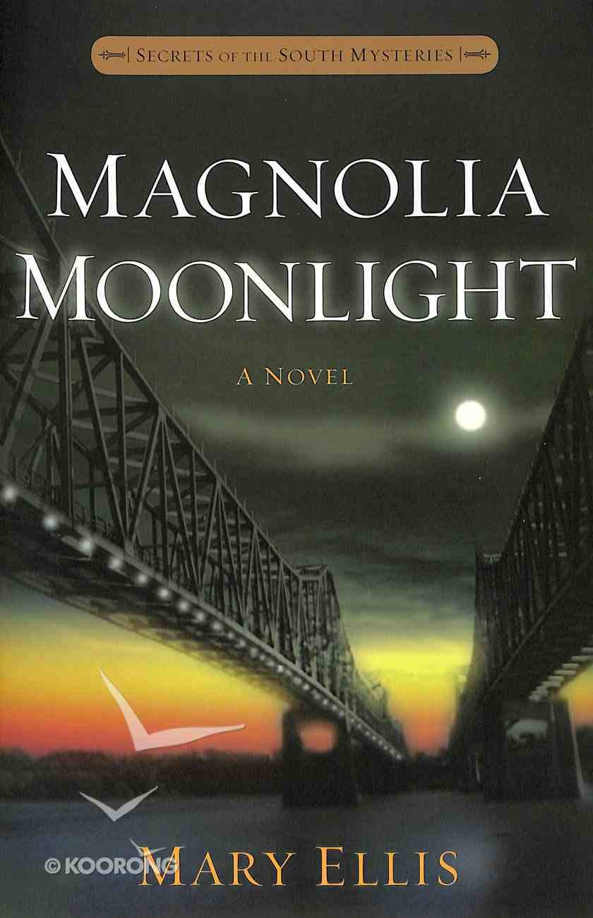 Magnolia Moonlight (#03 in Secrets Of The South Mysteries Series) Paperback