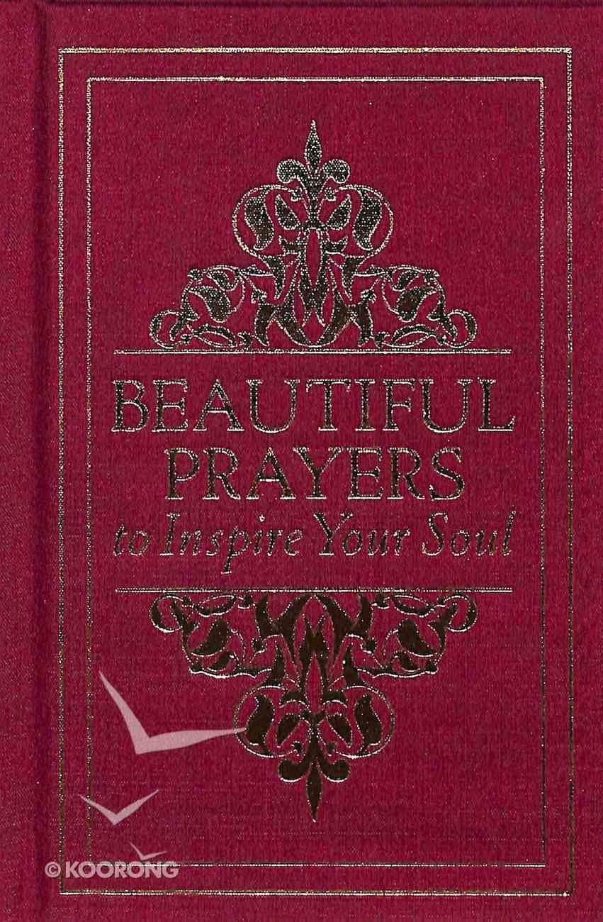 Beautiful Prayers to Inspire Your Soul Hardback