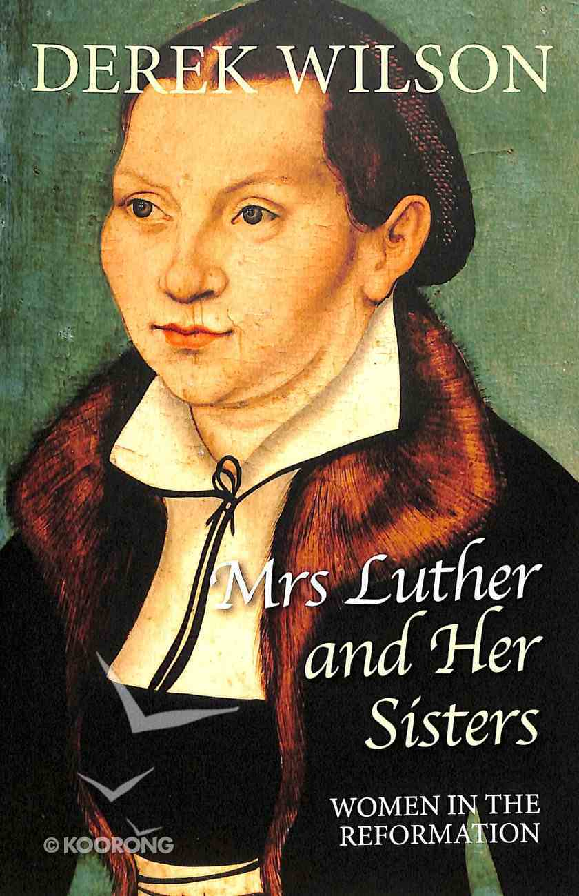 Mrs Luther and Her Sisters Paperback
