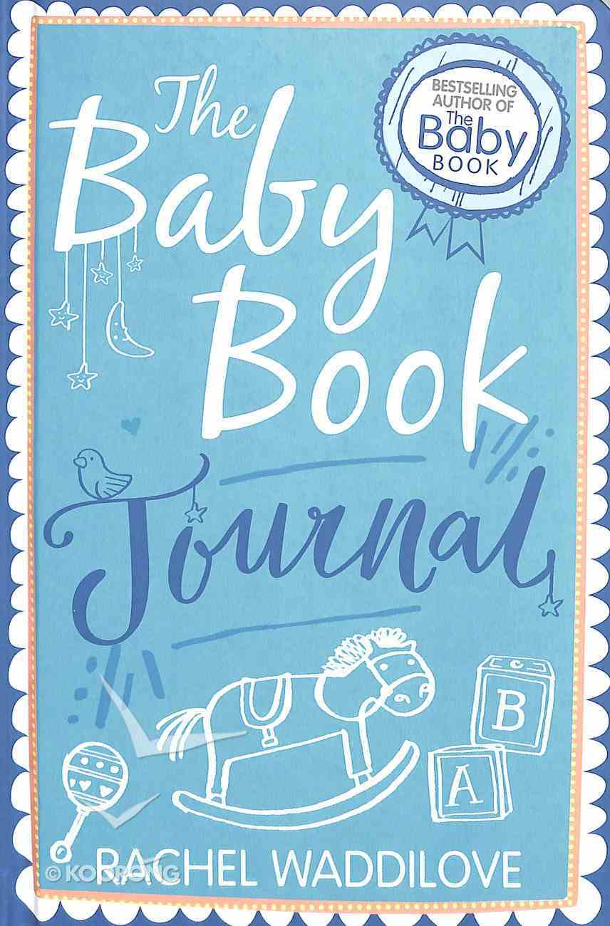 The Baby Book Journal: Your Baby, Your Story Hardback