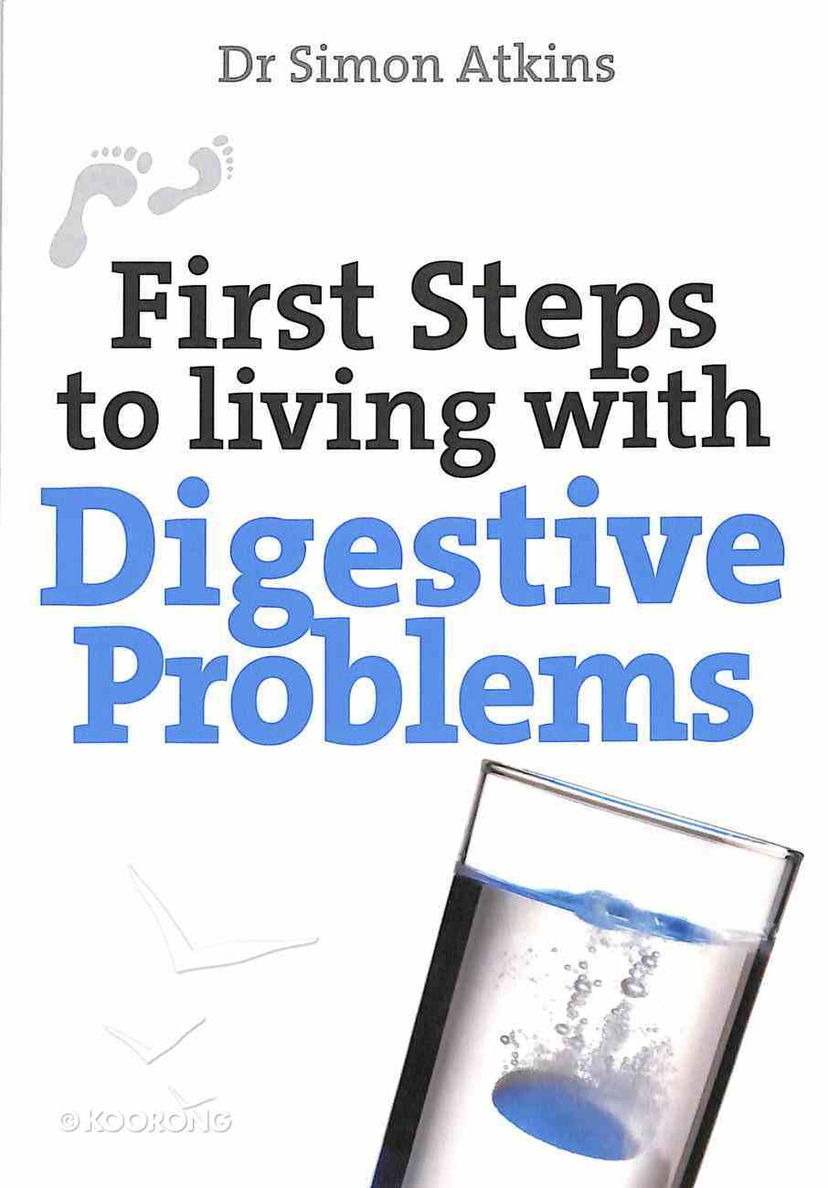 First Steps to Living With Digestive Problems (Ibs And Gord) Paperback