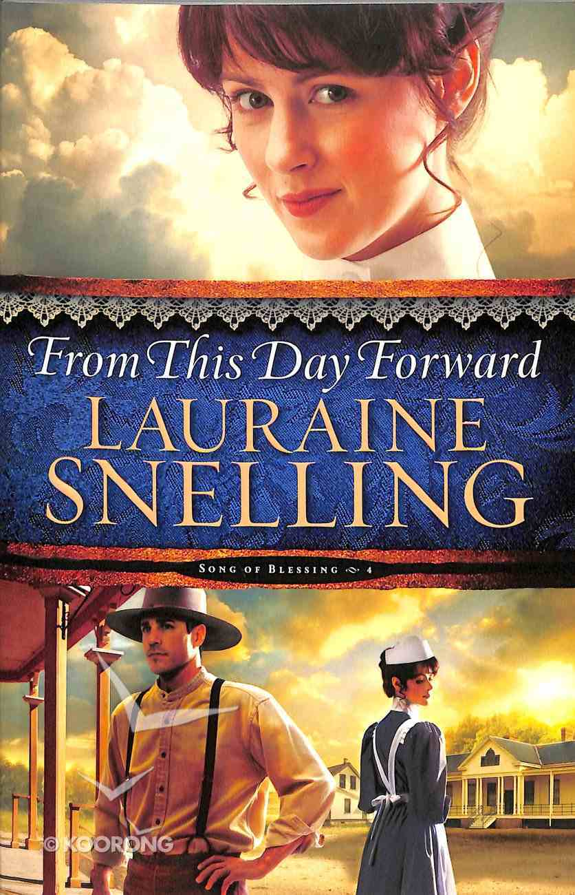 From This Day Forward (#04 in Song Of Blessing Series) Paperback