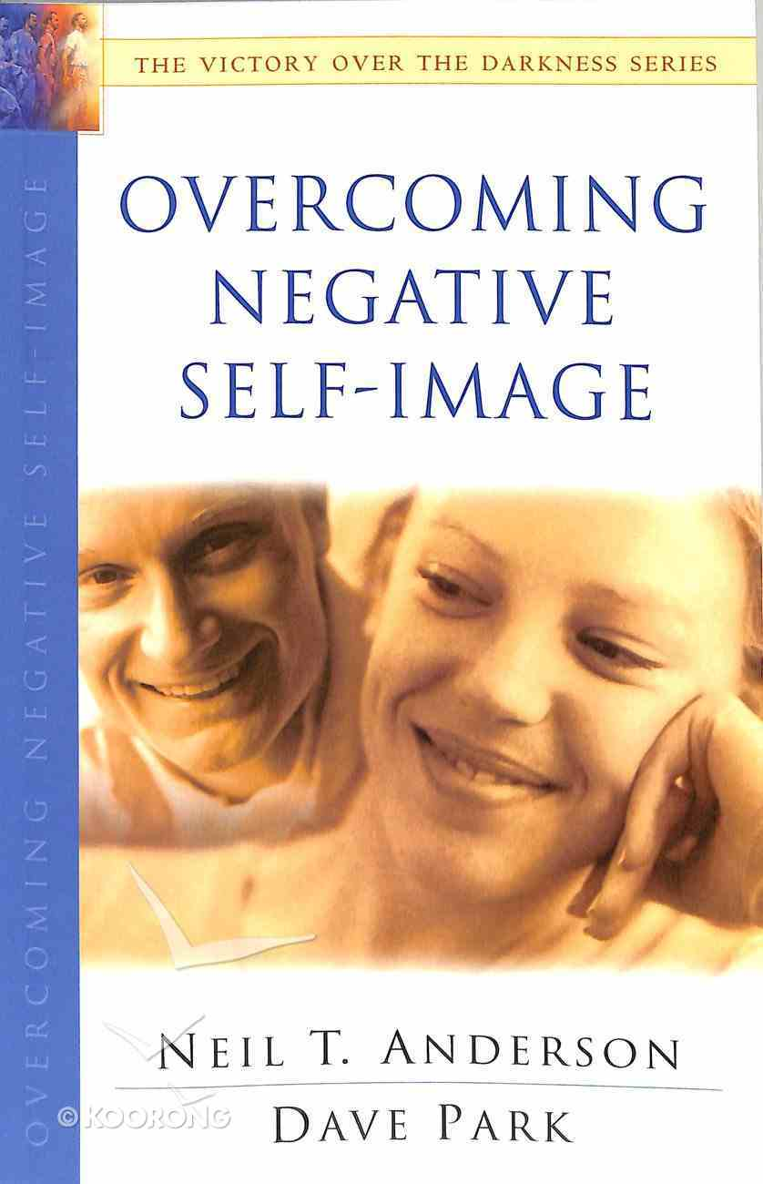 Overcoming Negative Self-Image (Victory Over The Darkness Series) Paperback