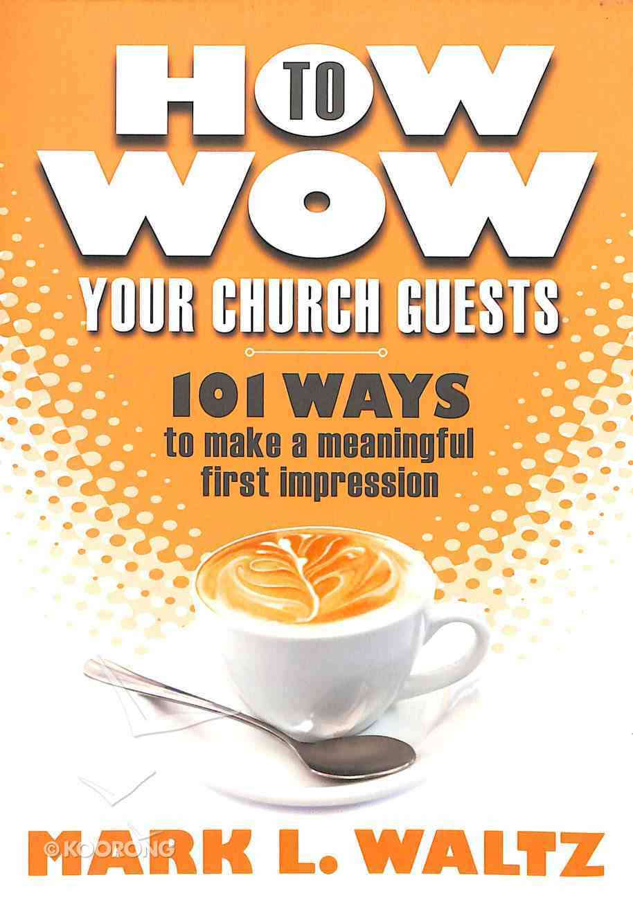 How to Wow Your Church Guests Paperback