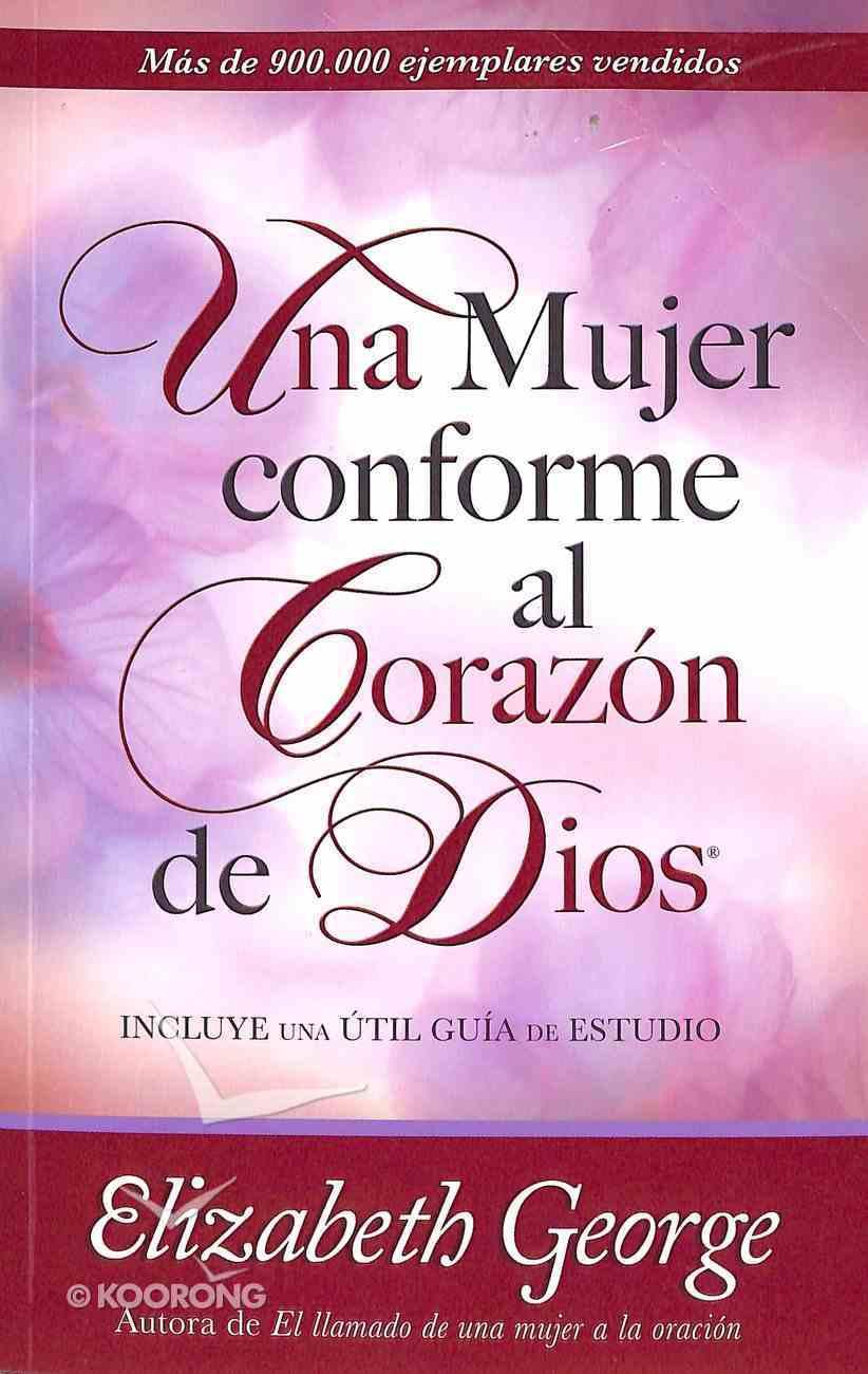 Una Mujer Conforme Al Corazn De Dios (A Woman After God's Own Heart) Paperback