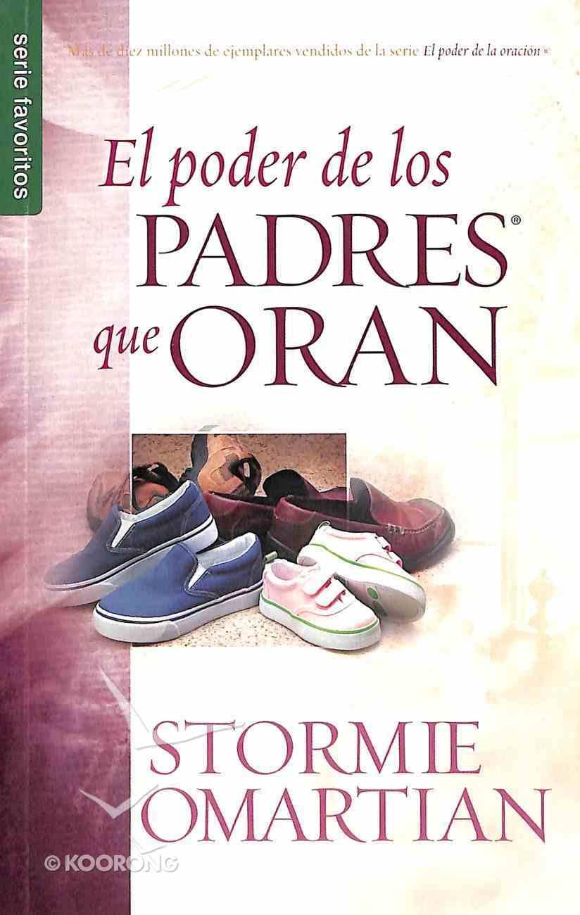 El Poder De Los Padres Que Oran (The Power Of A Praying Parent) Paperback