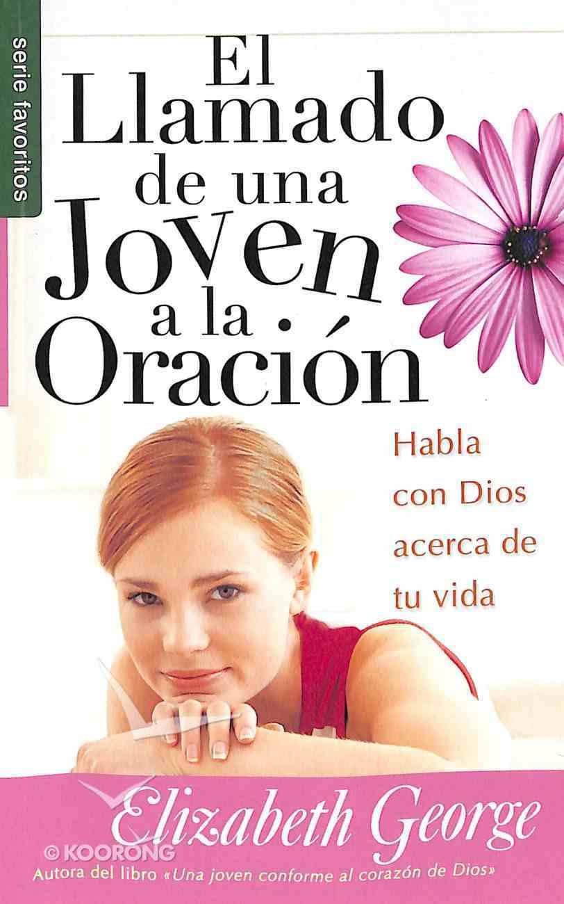 El Llamado De Una Joven a La Oracion (A Young Woman's Call to Prayer) (Serie Favoritos Series) Paperback