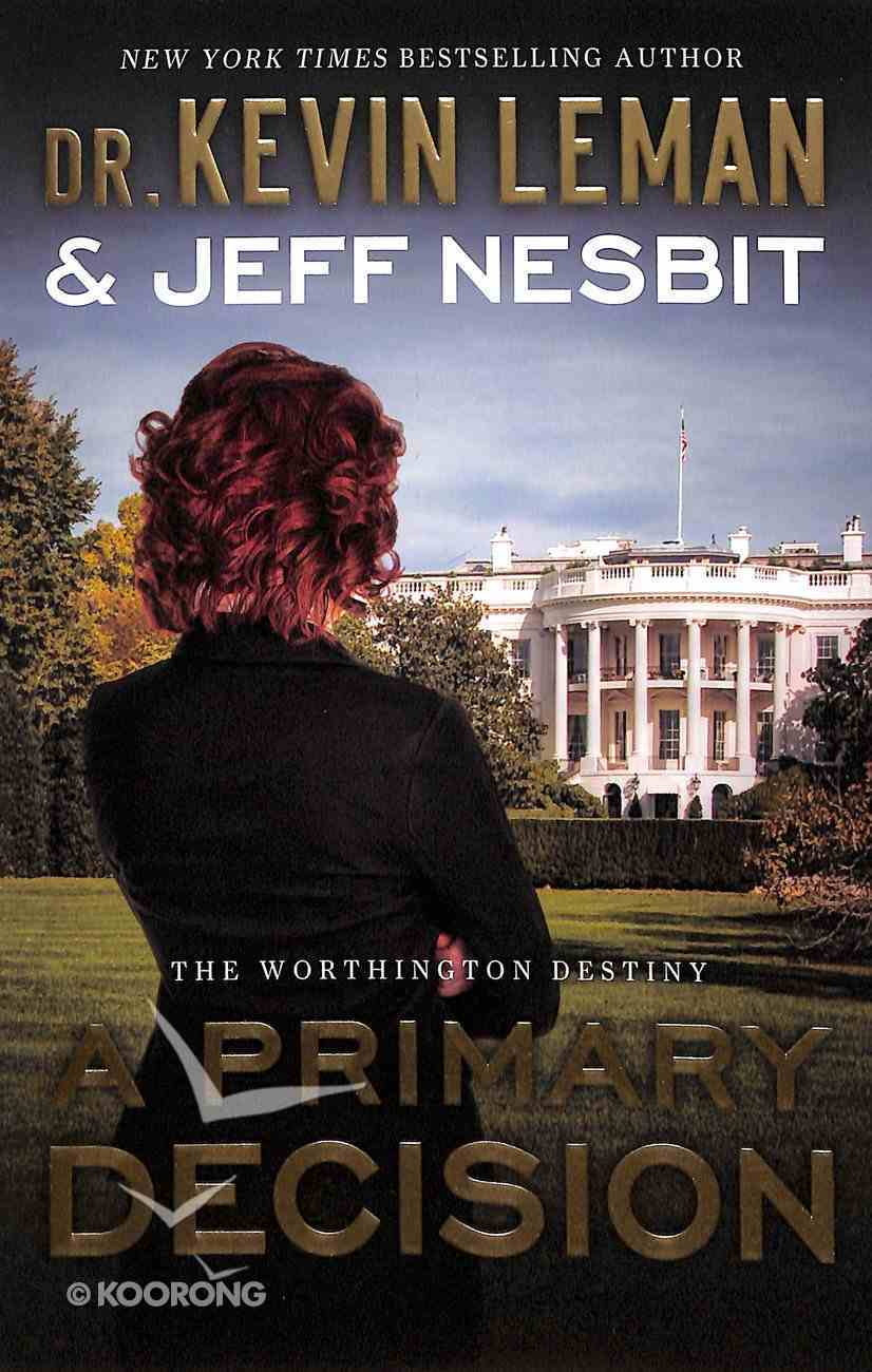 A Primary Decision (#03 in The Worthington Destiny Series) Paperback
