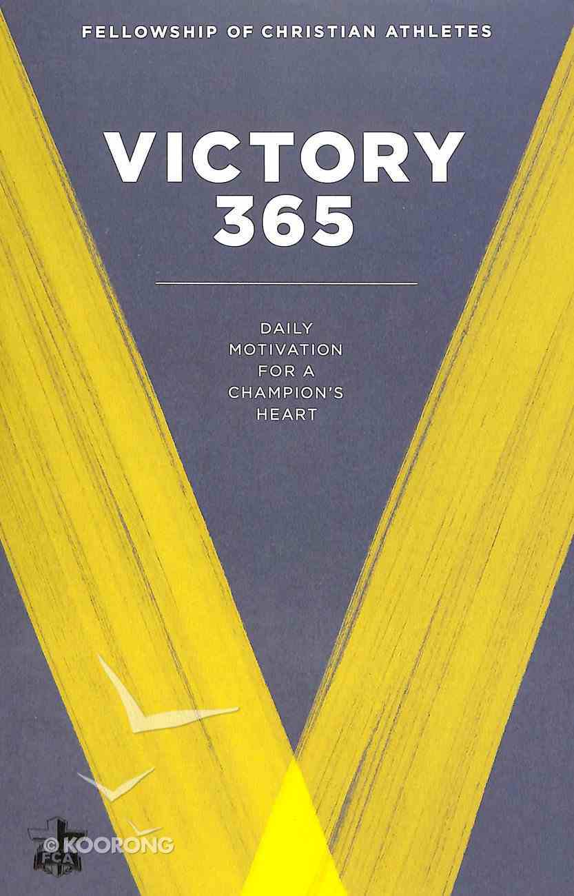 Victory 365: Daily Motivation For a Champion's Heart Paperback