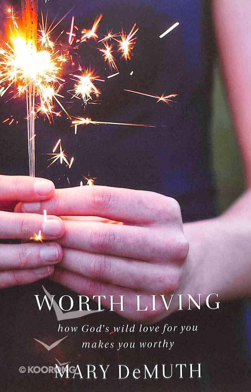 Worth Living Paperback