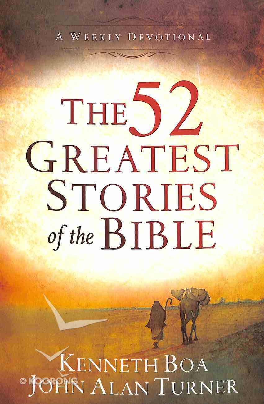 The 52 Greatest Stories of the Bible: A Devotional Study - Weekly Devotional Paperback