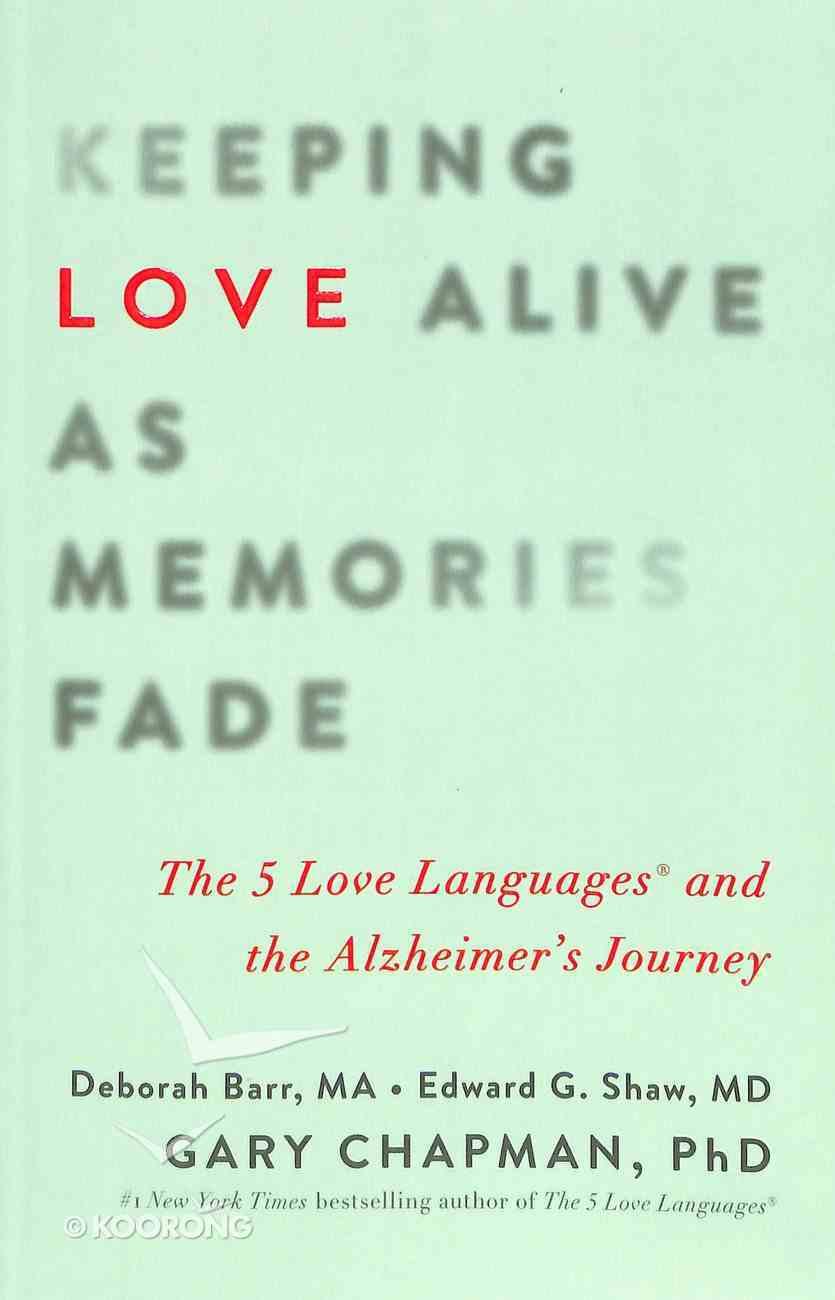 Keeping Love Alive as Memories Fade Paperback