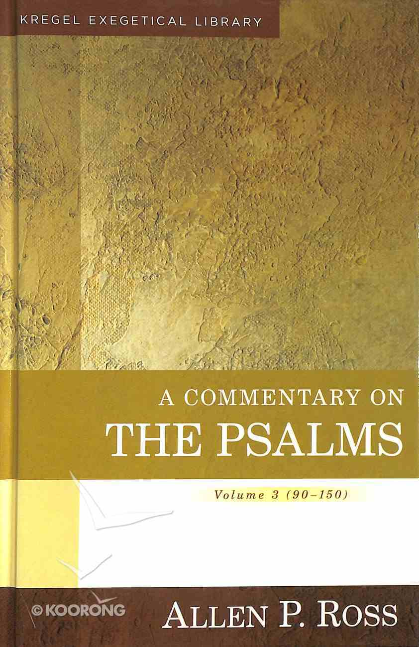 A Commentary on the Psalms 90-150  (Volume 3) (Kregel Exegetical Library Series) Hardback