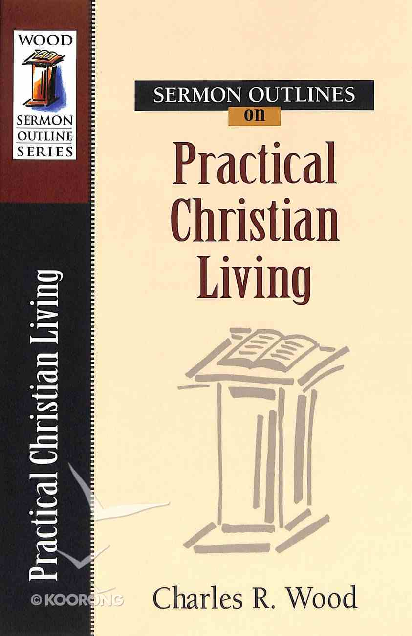 Sermon Outlines on Practical Christian Living Paperback