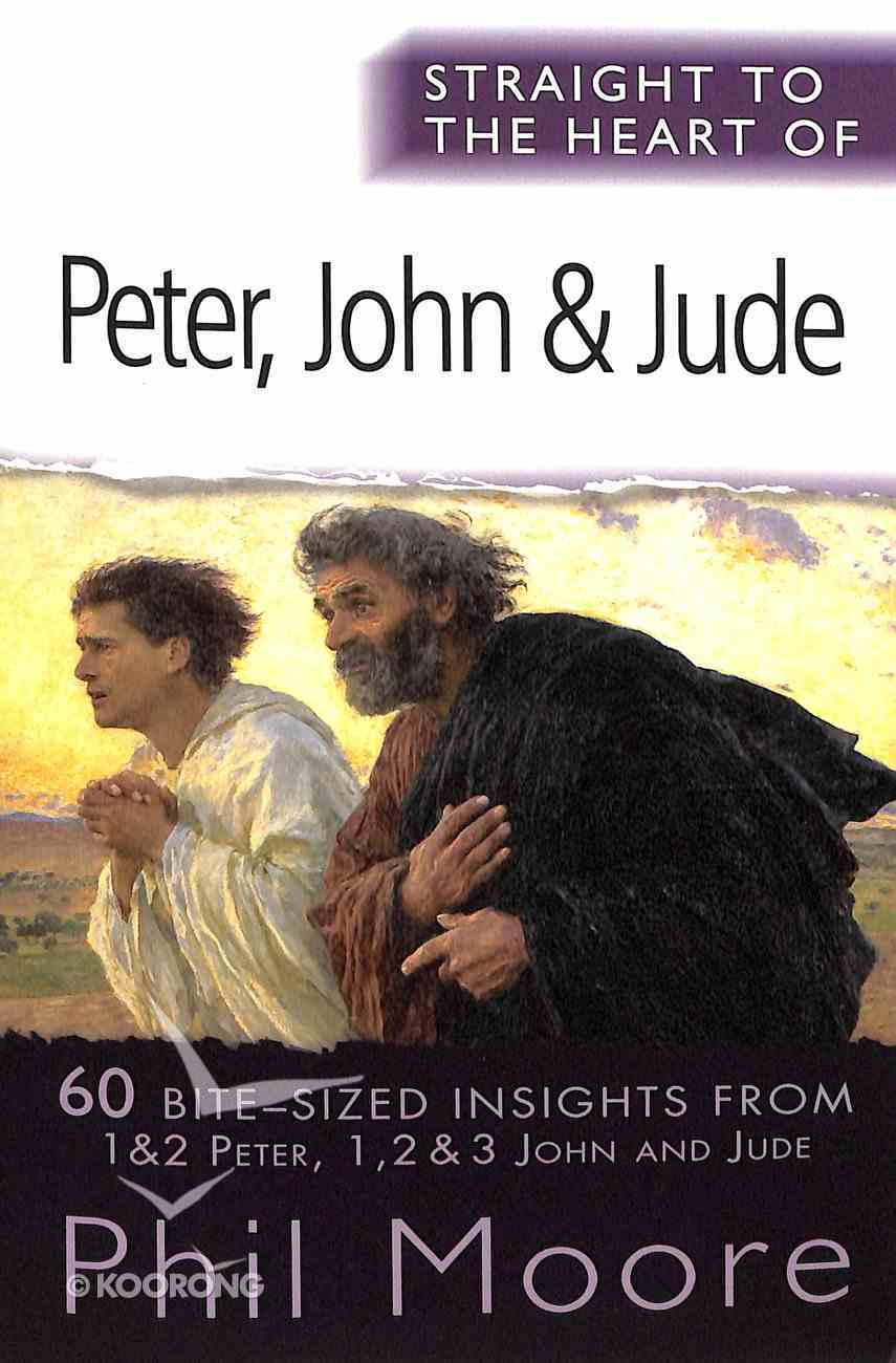 Peter, John & Jude (Straight To The Heart Of Series) Paperback
