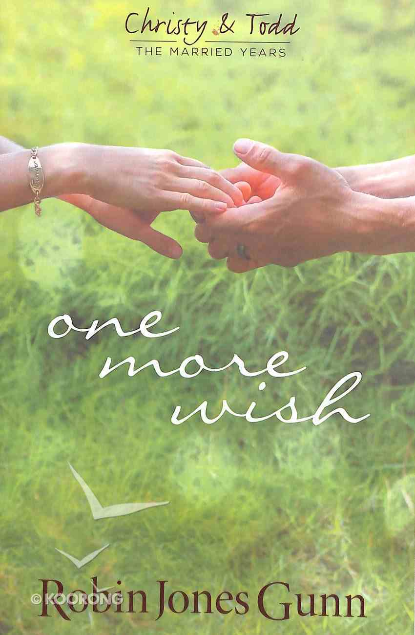 One More Wish (#03 in Christy & Todd The Married Years Series) Paperback