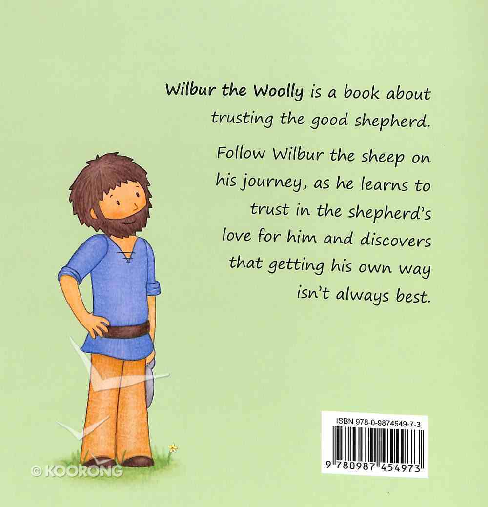 Wilbur the Woolly: A Book About Trusting the Shepherd Paperback