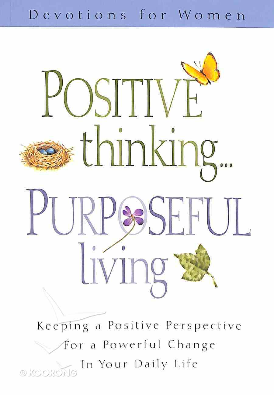 Positive Thinking, Purposeful Living Paperback