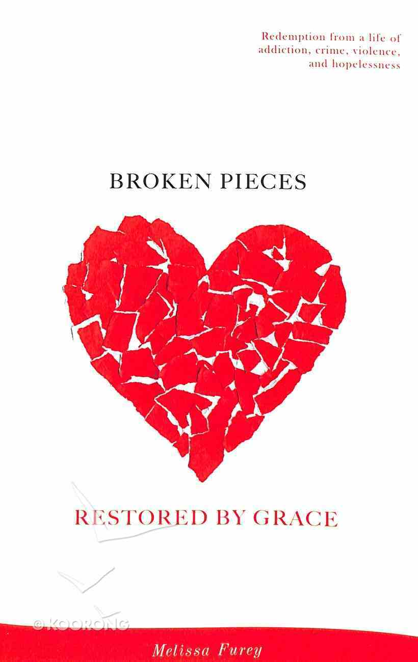 Broken Pieces Restored By Grace Paperback