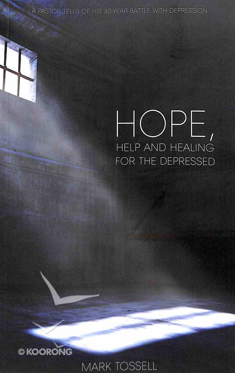 Hope, Help and Healing For the Depressed Paperback