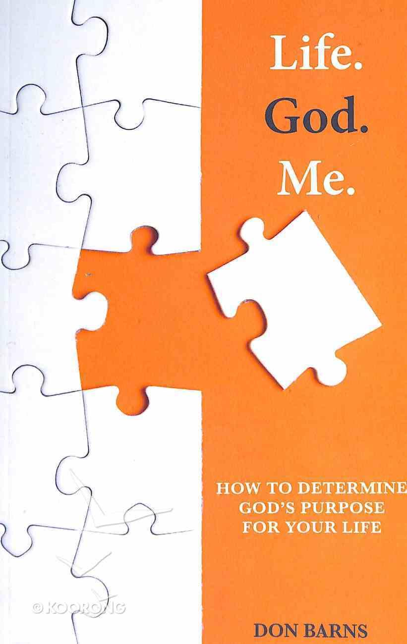 Life. God. Me. Paperback
