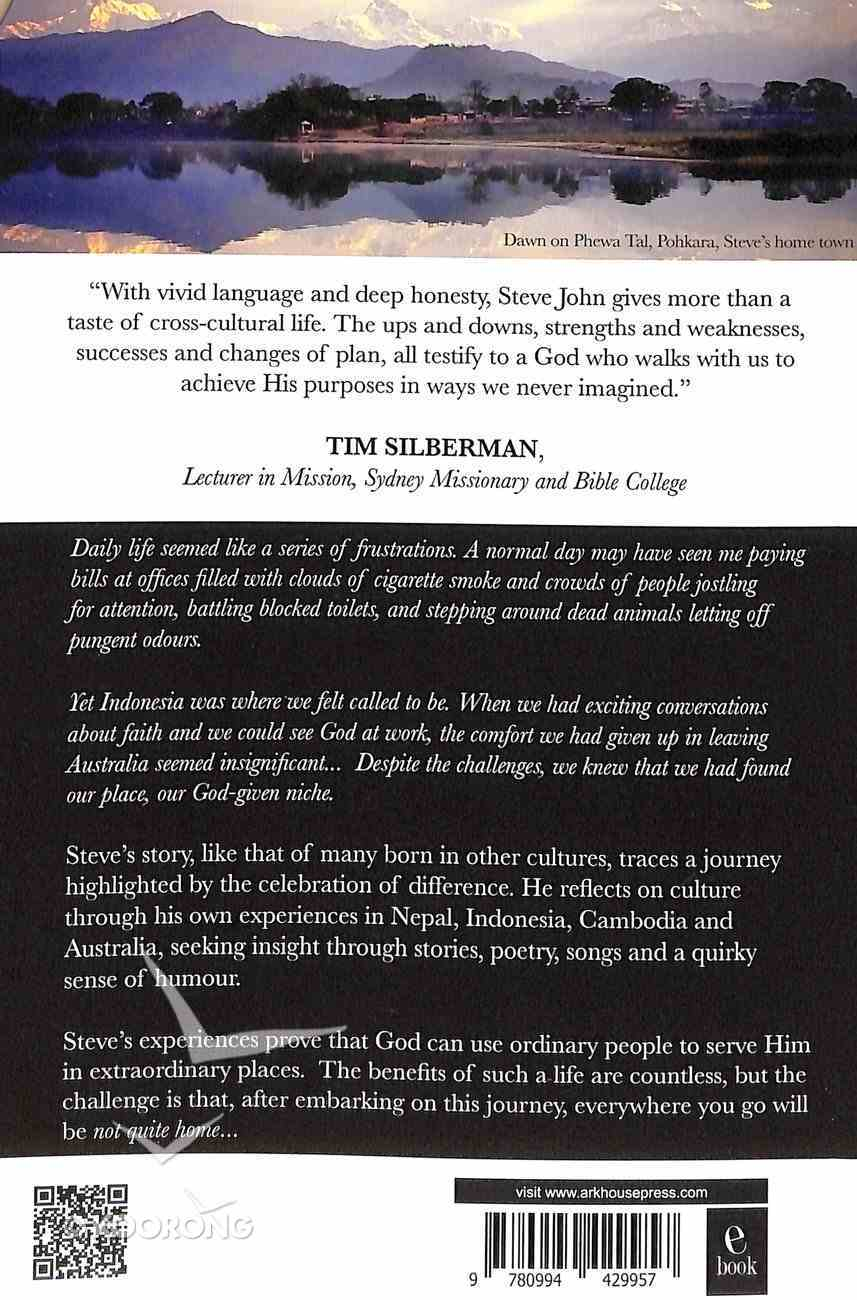 Not Quite Home: A Journey in Mission Paperback