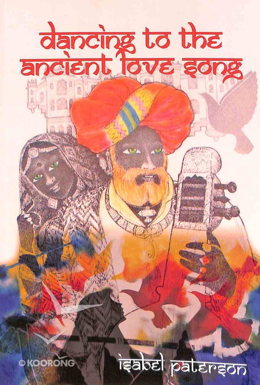 Dancing to the Ancient Love Song Paperback