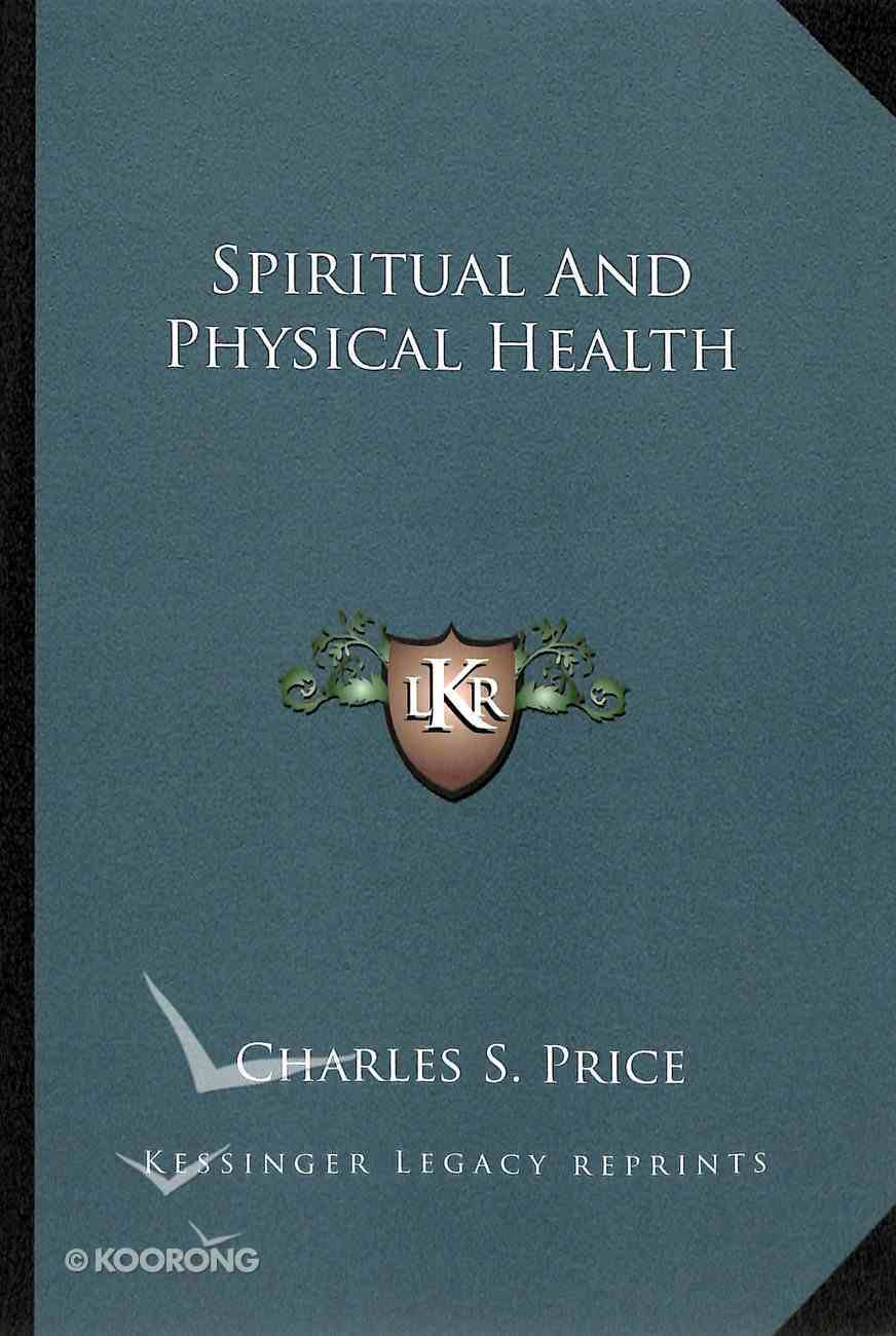 Spiritual and Physical Health Paperback