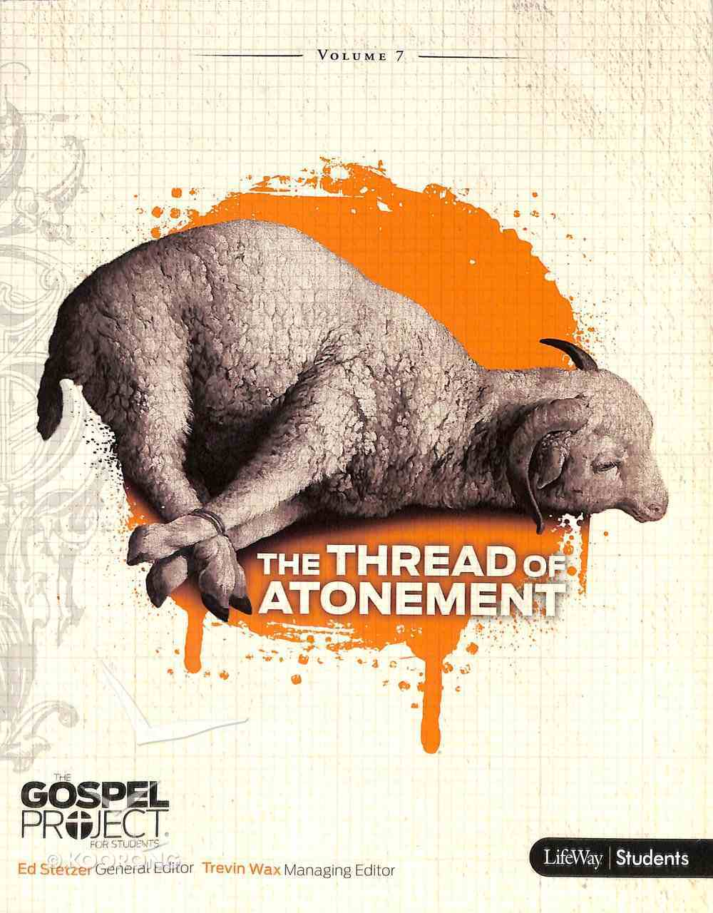The Thread of Atonement (Study Guide) (#07 in Gospel Project For Students Series) Paperback