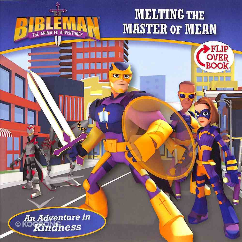Melting the Master of Mean / the Mayor of Maybe Doles Out Doubt Flip-Over Book (Bibleman The Animated Adventures Series) Paperback