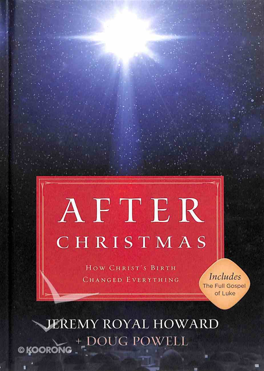 After Christmas: How Christ's Birth Changed Everything Hardback