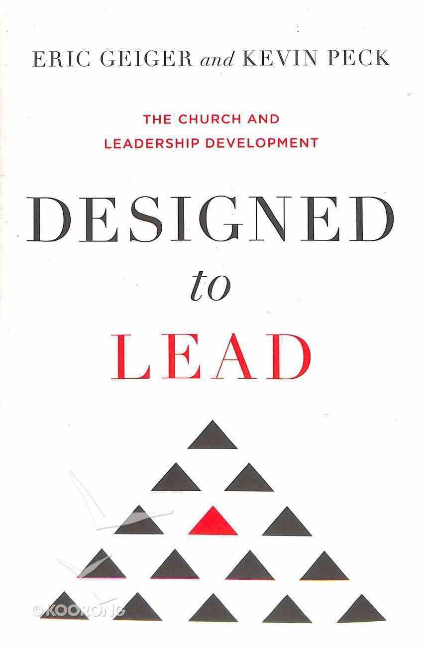 Designed to Lead: The Church and Leadership Development Hardback