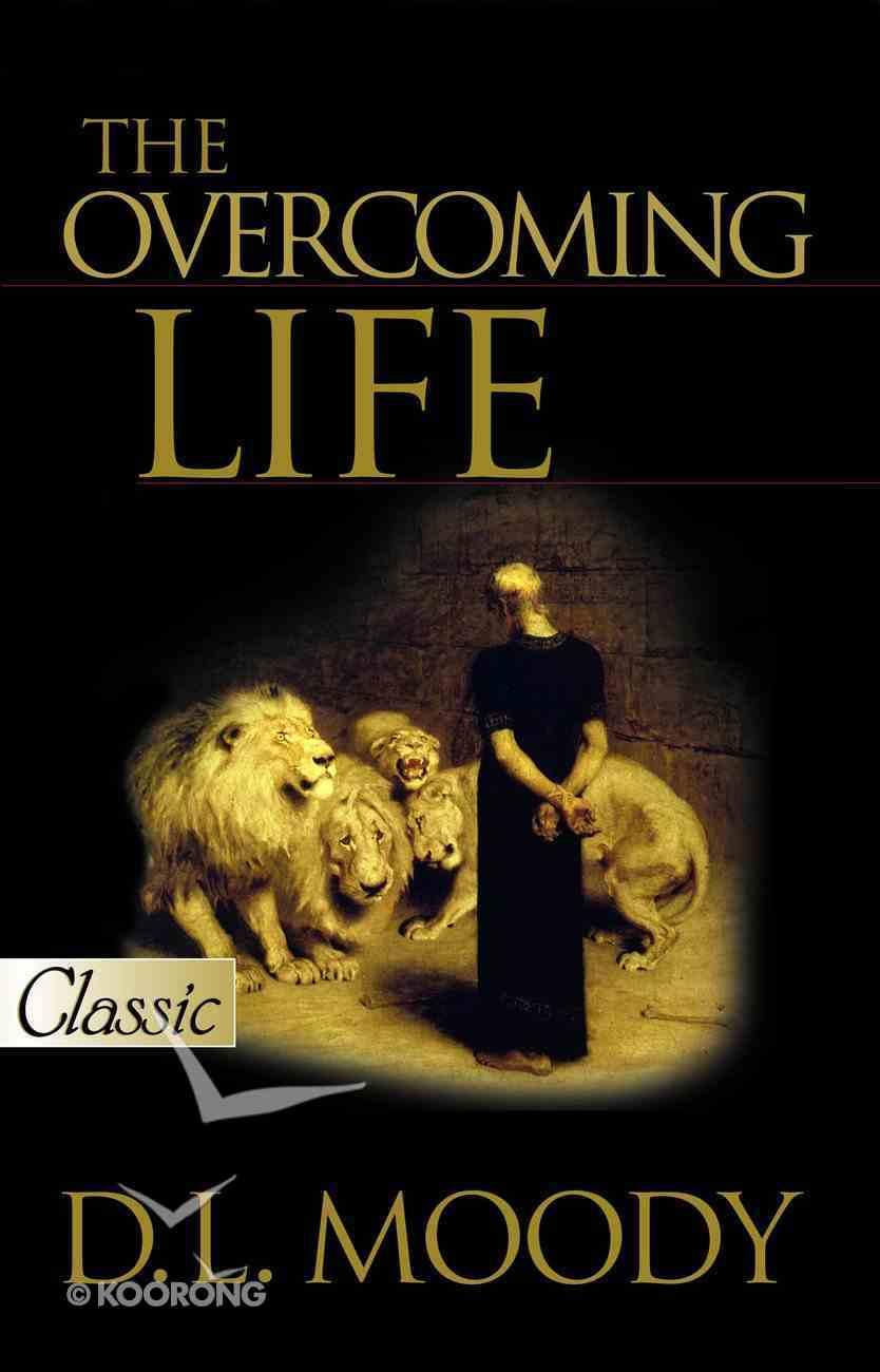 The Overcoming Life (Pure Gold Classics Series) eBook