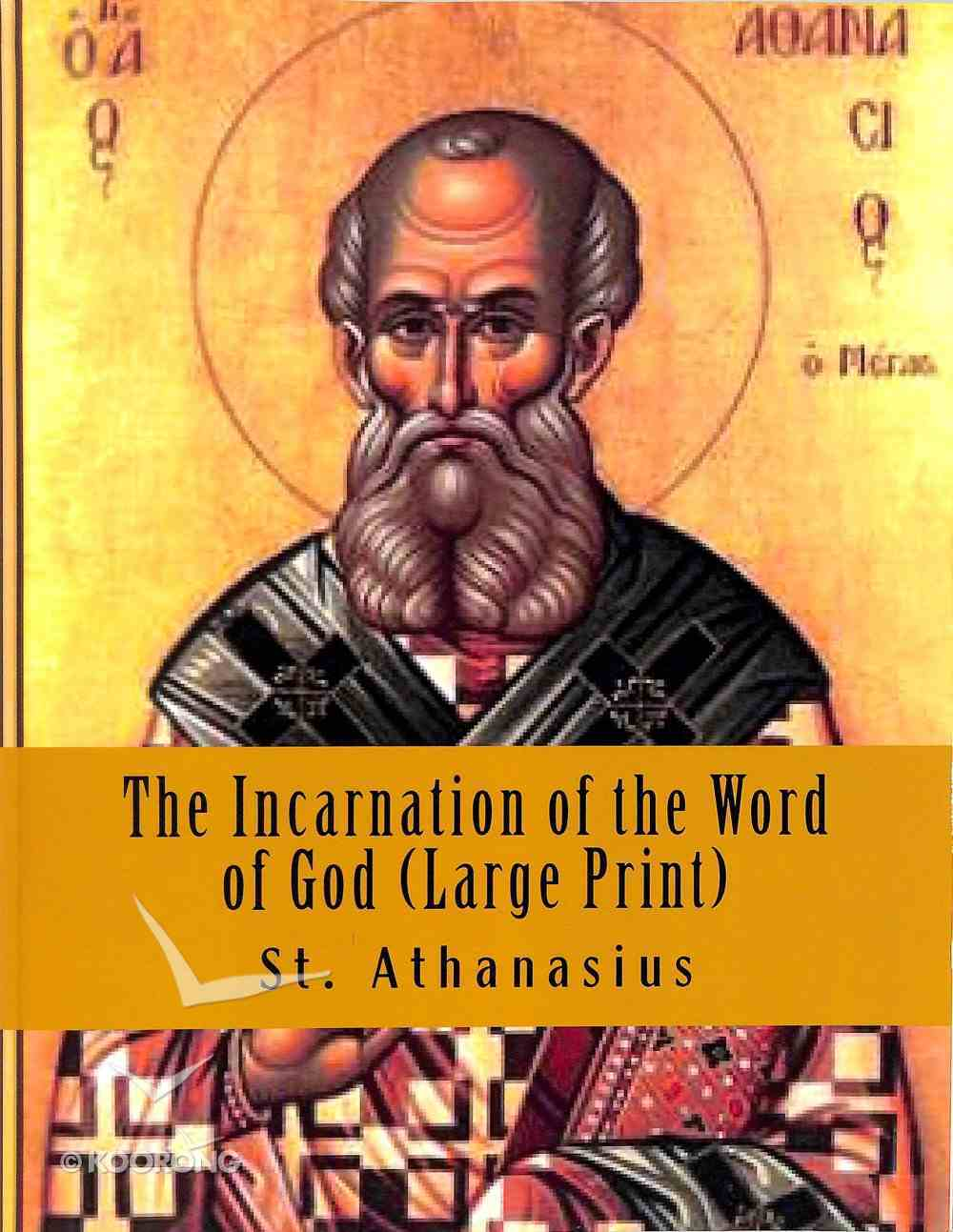 The Incarnation of the Word of God (Large Print) Paperback