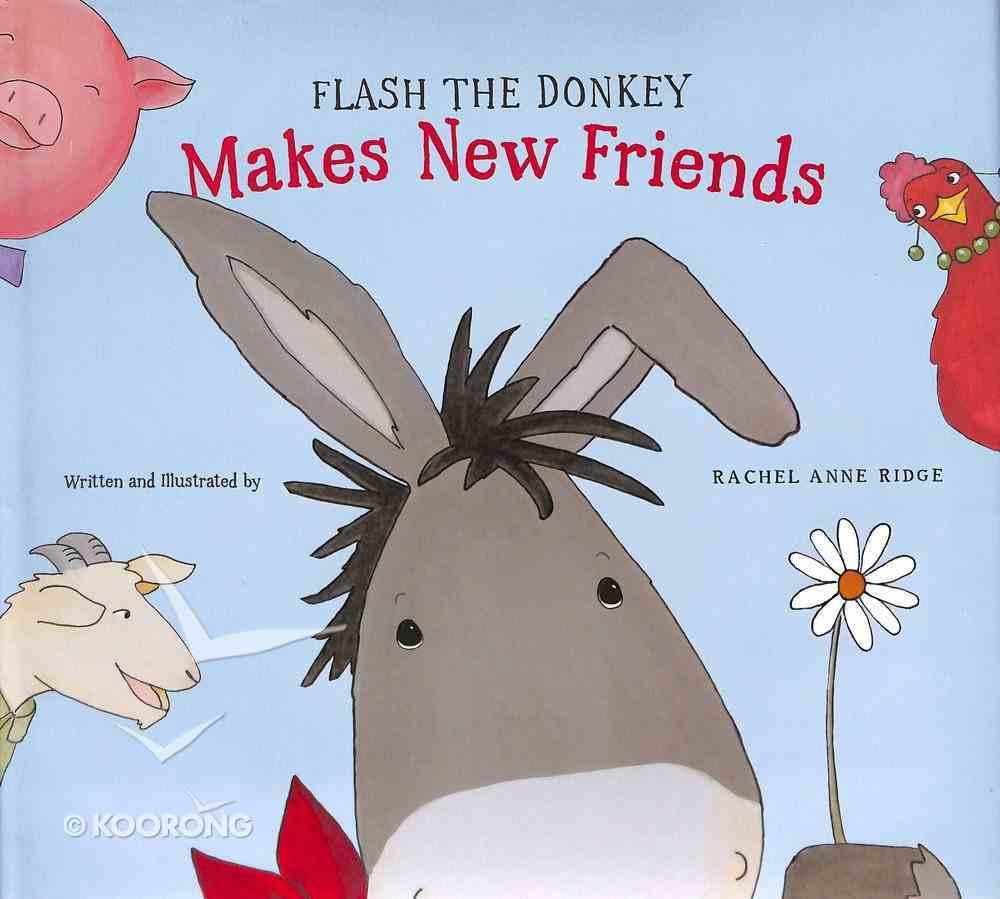 Flash the Donkey Makes New Friends Hardback