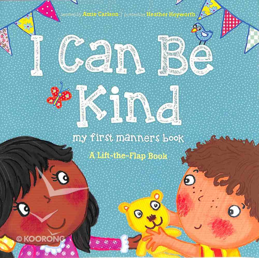 Lift-The-Flap: I Can Be Kind - My First Manners Book Paperback