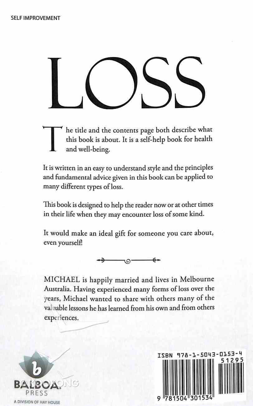 Loss: A Practical Guide For Coping With Loss Paperback