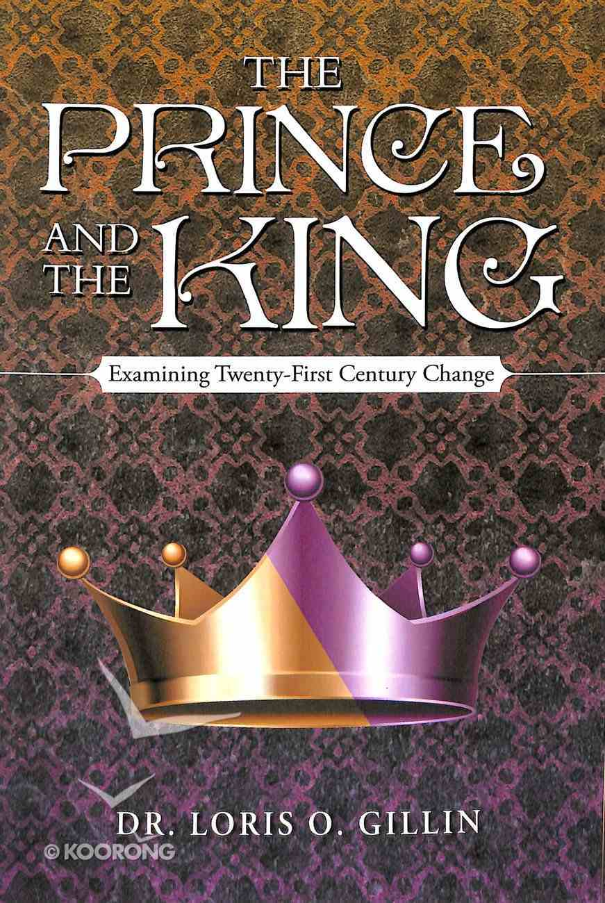 The Prince and the King: Examining Twenty-First Century Change Paperback