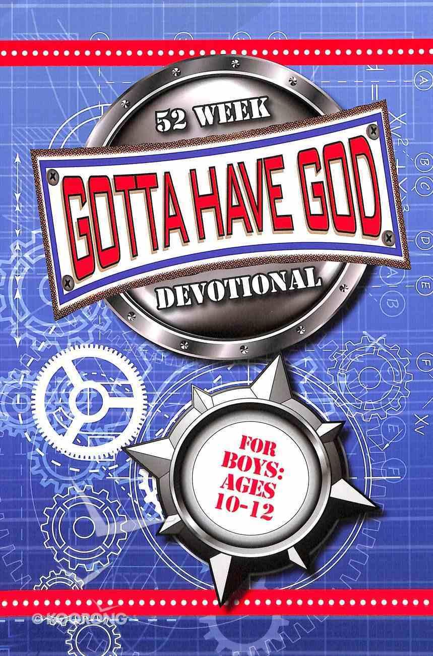 52 Week Devotional For Boys (Ages 10-12) (Gotta Have God Series) Paperback