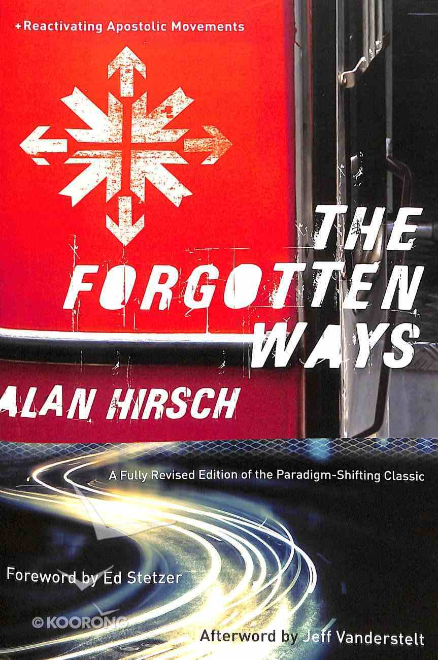 The Forgotten Ways: Reactivating the Missional Church (2nd Edition) Paperback