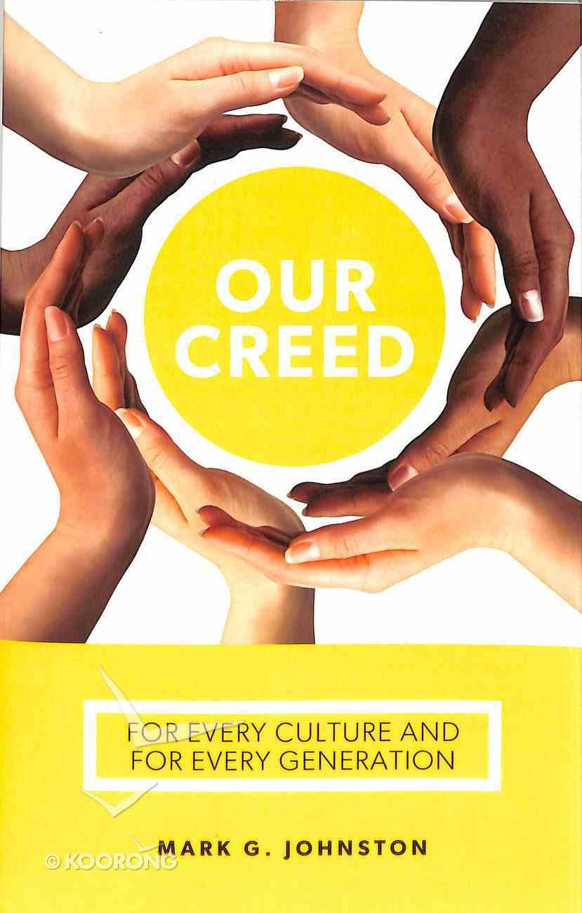 Our Creed: For Every Culture and For Every Generation Paperback
