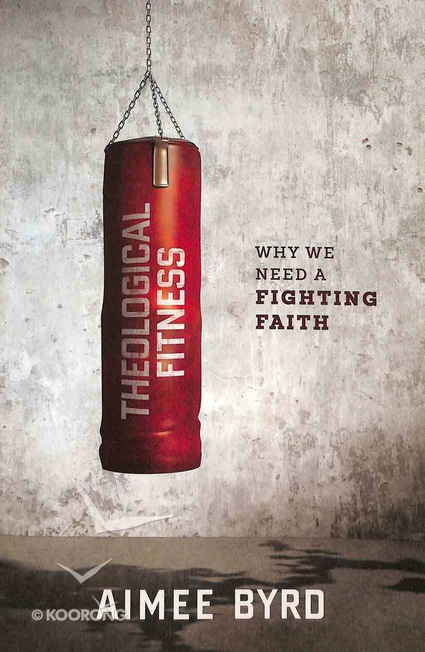 Theological Fitness Paperback