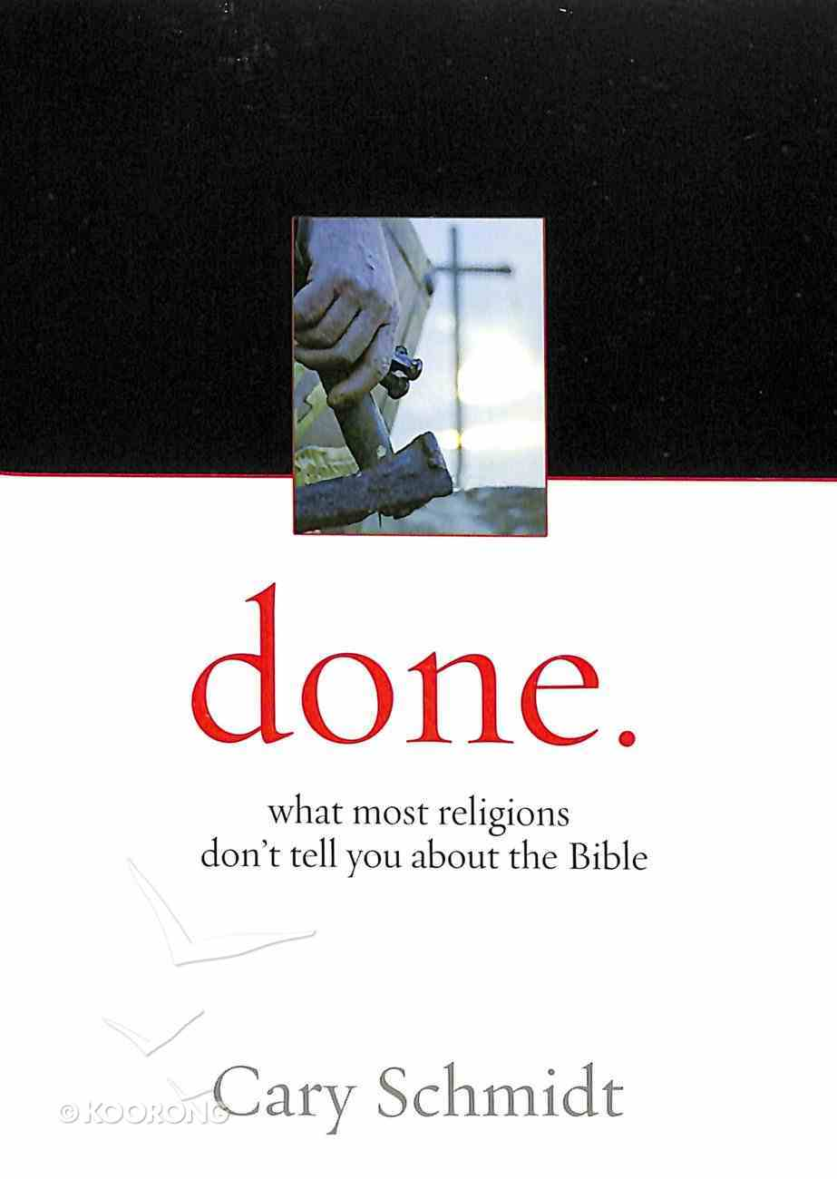 Done: What Most Religions Don't Tell You About the Bible Paperback