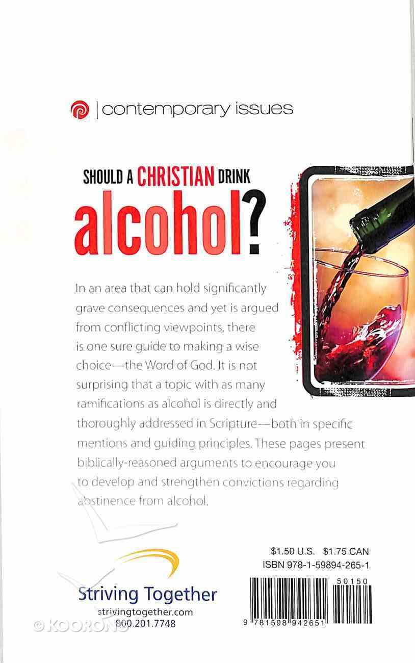 Should a Christian Drink Alcohol? (Contemporary Issues Series) Booklet