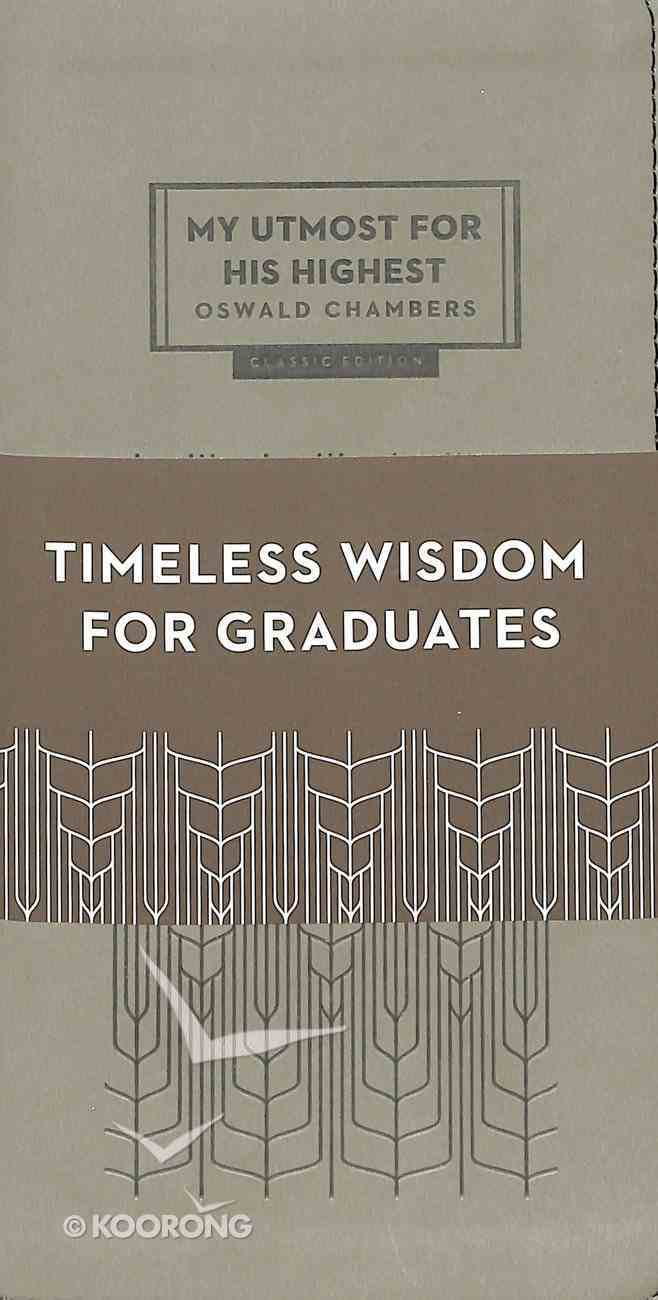 My Utmost For His Highest For Graduates Grey (Classic Edition) Hardback