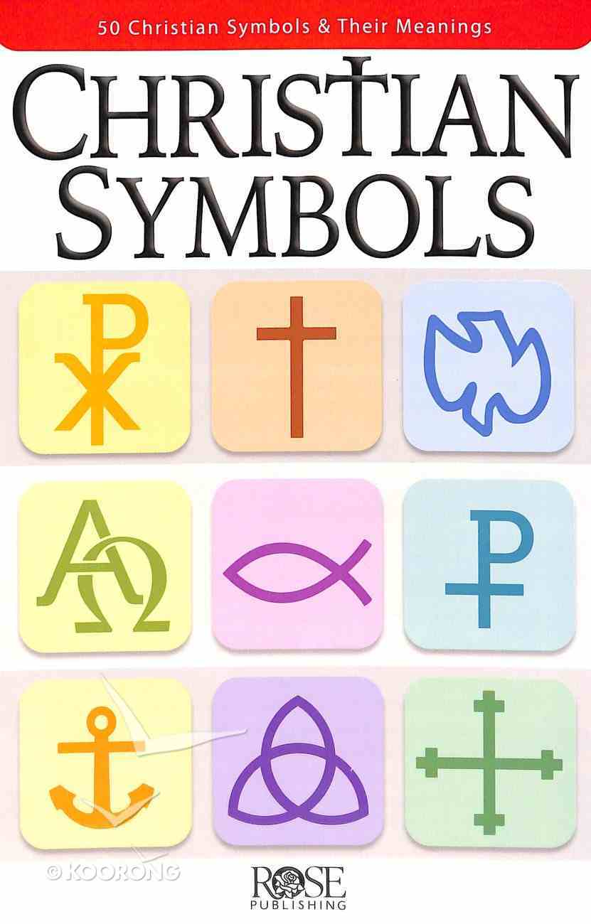 Christian Symbols: 50 Christian Symbols and Their Meanings (Rose Guide Series) Booklet